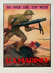 "Original WWI Poster ""Go Over the Top With U.S. Marines"" by Coughlin printed 1917"